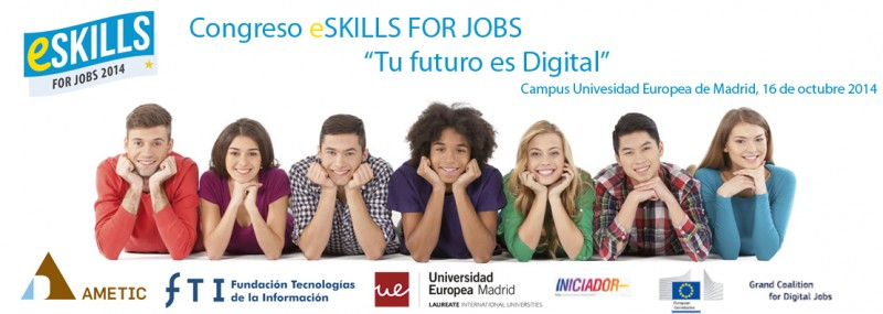 "Congreso eSkills FOR JOBS ""Tu futuro es Digital"""
